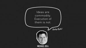 Una citazione di Dell, che ci ricorda l'importanza dell'esecuzione nel