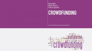 Nel suo nuovo libro dedicato al Crowdfunding, Ivan Pais ne illustra le potenzialità, anche per le organizzazioni non profit