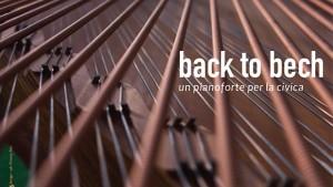 Back to Bech è l'iniziativa musicale promossa dalla Scuola Civica di San Sperate (CA) per sostenere con il crowdfunding il restauro di un pianoforte Bechstein del 1890
